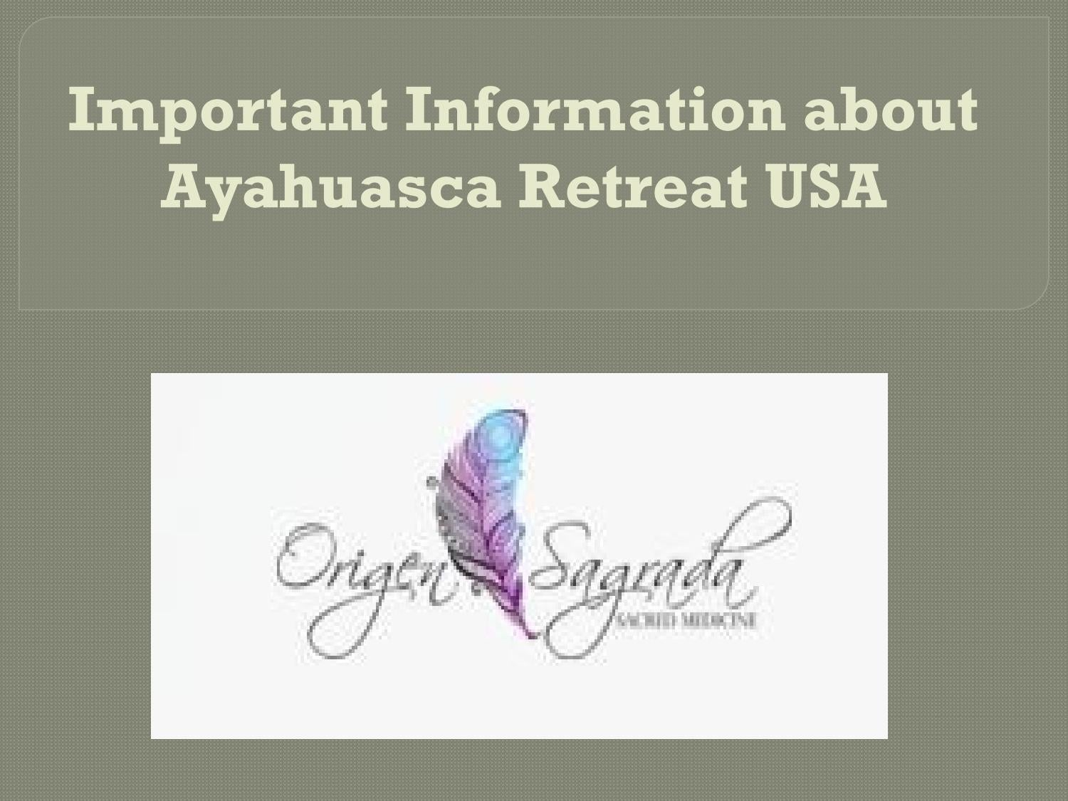 Important Information about Ayahuasca Retreat USA by Origen Sagrada