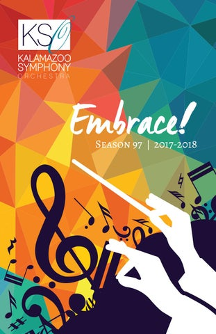 5239a1495 Kalamazoo Symphony Orchestra s 2017-18 Season Program Book