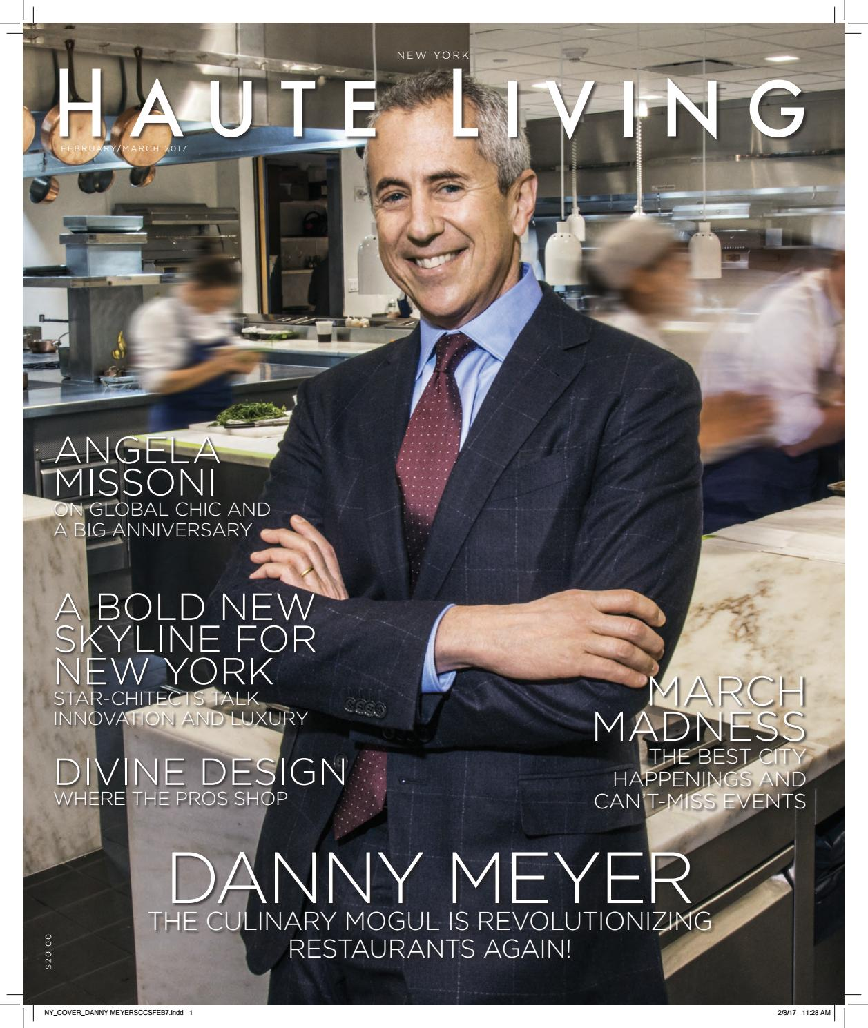 16e5ed440c25 NY FEBRUARY MARCH 2017 DANNY MEYER ISSUE by Haute Living - issuu
