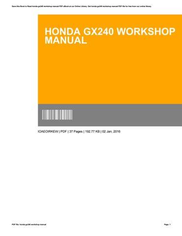 honda gx240 workshop manual by jeffwarren1534 issuu rh issuu com honda gx240 repair manual pdf honda gx240 repair manual