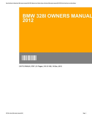 bmw 328i owners manual 2012 by vickilarose4770 issuu rh issuu com BMW 328I Manual Transmission 2012 bmw 328i convertible owners manual