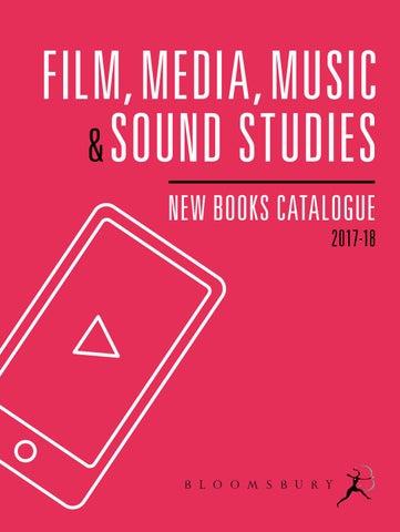 FILM, MEDIA, MUSIC U0026 SOUND STUDIES NEW BOOKS CATALOGUE 2017 18