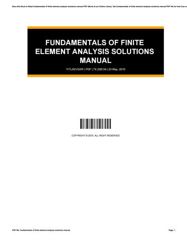 Fundamentals of finite element analysis solutions manual by