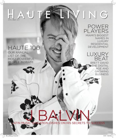 Miami April May 2017 J Balvin Issue Haute Living By Haute