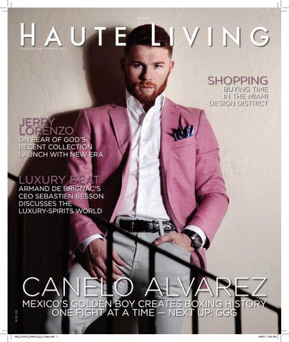 85363ccf MIAMI_AUG-SEPT 2017__Canelo_ISSUE Haute Living by Haute Living - issuu