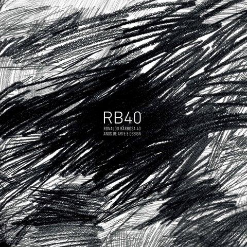 aad7cf654 RB40 - Ronaldo Barbosa 40 Anos de Arte e Design by Studio Ronaldo ...
