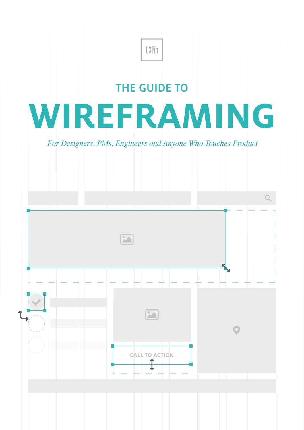 The Guide to Wireframing: For Designers, PMs, Engineers and Anyone Who  Touches Product by UX Pin by mkyu - issuu