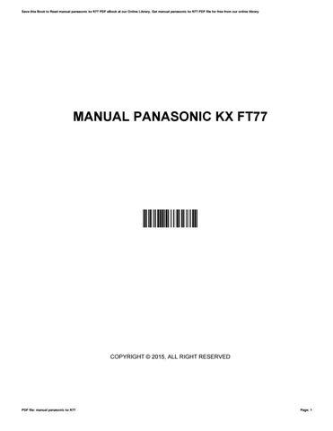 manual panasonic kx ft77 by roberthalbert4794 issuu rh issuu com panasonic kx-ft77 user manual Panasonic Kx Phone Manual
