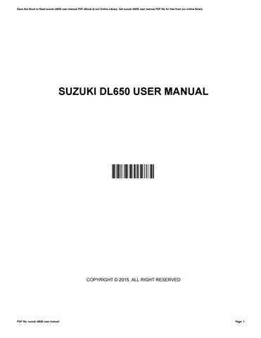 suzuki dl650 user manual by rosegarcia1803 issuu rh issuu com suzuki sx4 instruction manual suzuki sx4 instruction manual
