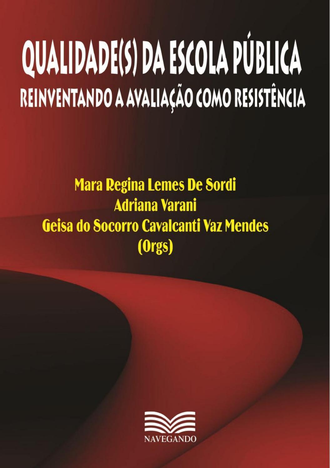 1b98e2e66 Qualidade(s) da escola pública - reinventando a avaliação by Carlos Lucena  - issuu