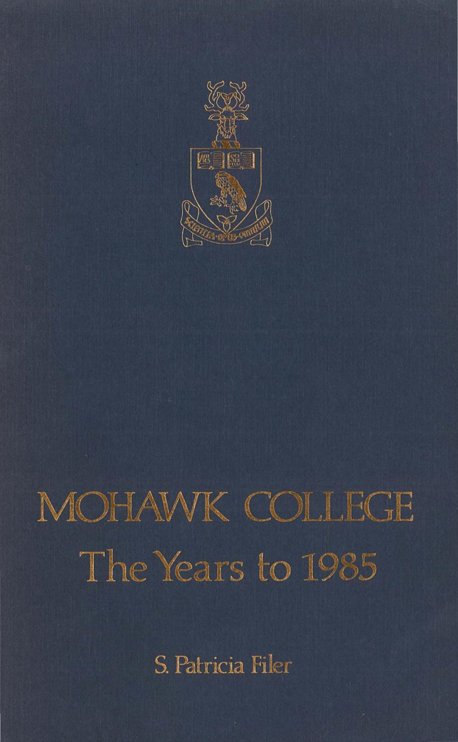 Mohawk The Years to 1985 by Mohawk College Alumni Association - issuu