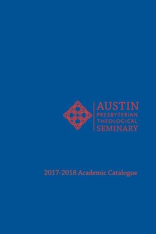 2017 18 Catalogue By Austin Presbyterian Theological Seminary Issuu