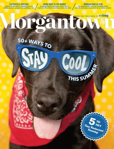 9c18a33e17 Morgantown Magazine June/ July 2017 by Morgantown Magazine - issuu