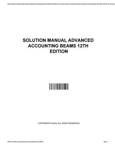 solution manual advanced accounting beams 12th edition by rh issuu com advanced accounting 11e solutions manual advanced accounting hoyle solutions manual