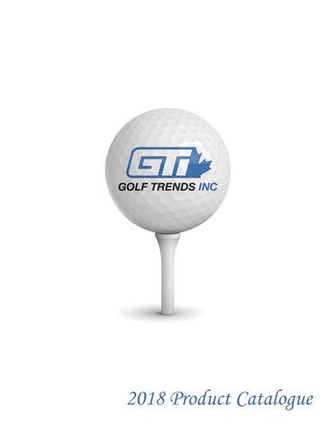 d930467c Golf Trends Inc. 2018 Product Catalogue by Golf Trends Inc. - issuu