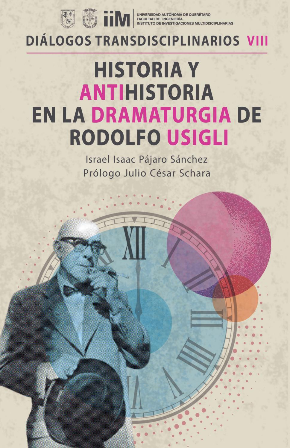 Historia y Antihistoria en la Dramaturgia de Rodolfo Usigli by ...