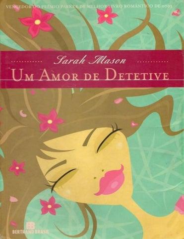 ca562a20c6 Um Amor De Detetive - Sarah Mason by Elle Maria Silva - issuu