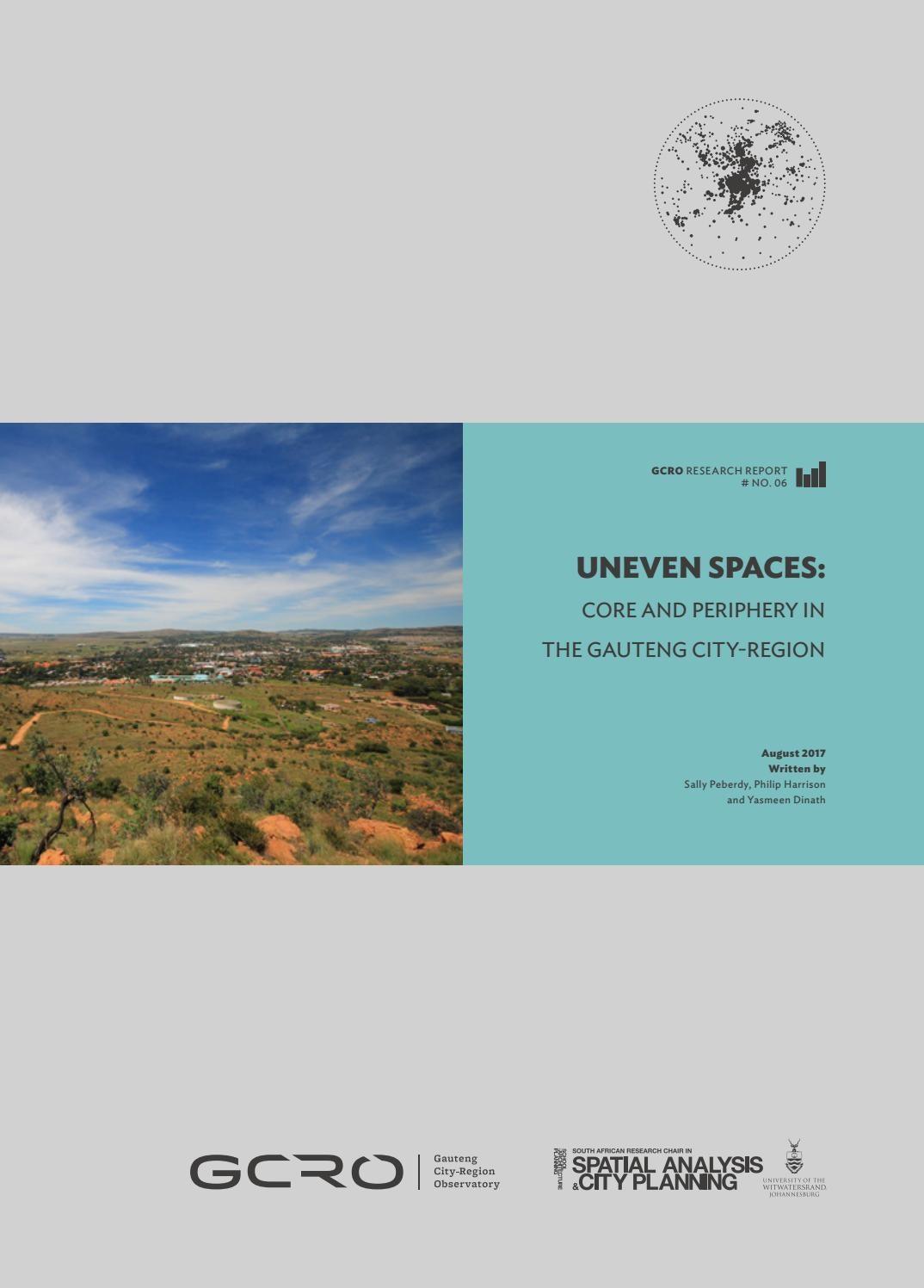 Uneven Spaces: Core and Periphery in Gauteng City Region by South ...
