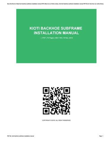 kioti backhoe subframe installation manual by larrygreenwood3073 issuu rh issuu com Kioti Backhoe Cartoon Kioti Tractor Backhoe