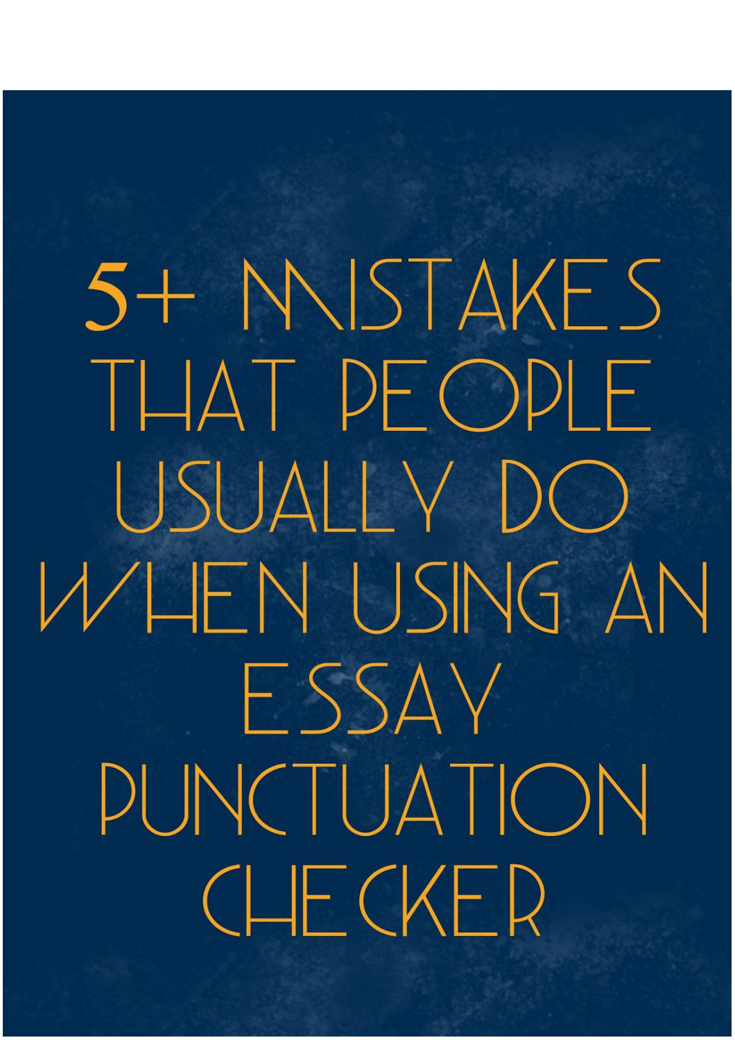 mistakes that people usually do when using an essay punctuation  5 mistakes that people usually do when using an essay punctuation checker by punctuation corrector issuu