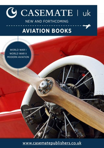 944357b3462 New and forthcoming aviation books by Casemate Publishers Ltd - issuu