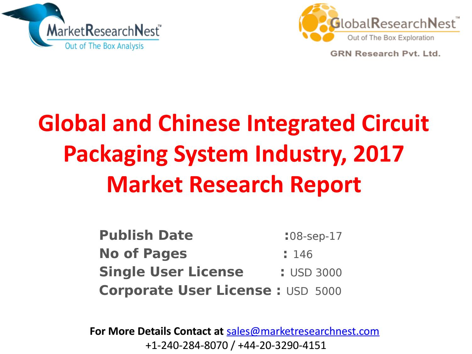 Global And Chinese Integrated Circuit Packaging System Industry 2017 Market Research Report Packagedintegratedcircuit1jpg By Kartikjoshi Issuu