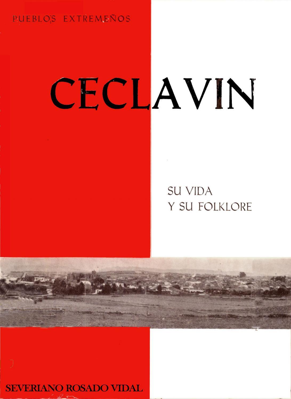 6c6841149 Ceclavín. Su vida y su folklore por Severiano Rosado Vidal by Biblioteca  Virtual Extremeña - issuu