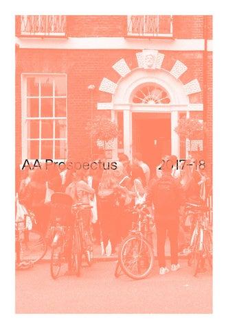 Aa school of architecture prospectus 2017 18 by aa school aadp issuu aa prospectus malvernweather Images