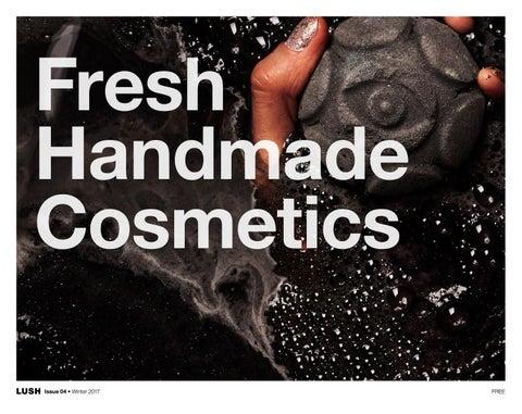 Fresh Handmade Cosmetics: Issue 04   Winter 2017 (USA) By Lush ...