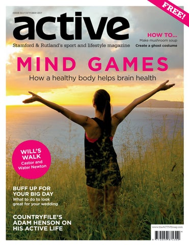 Active Magazine Stamford Rutland October 2017 By Active