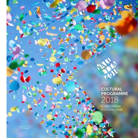 The Valletta 2018 Cultural Programme by The Valletta 2018 Foundation