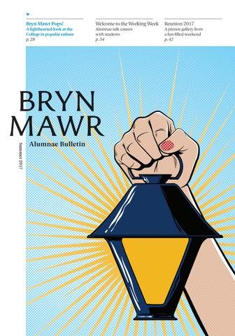 Bryn Mawr Alumnae Bulletin Summer 2017 By Bryn Mawr College Issuu