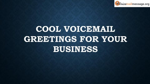 Cool voicemail greetings for your business by voicemail message issuu page 1 cool voicemail greetings m4hsunfo