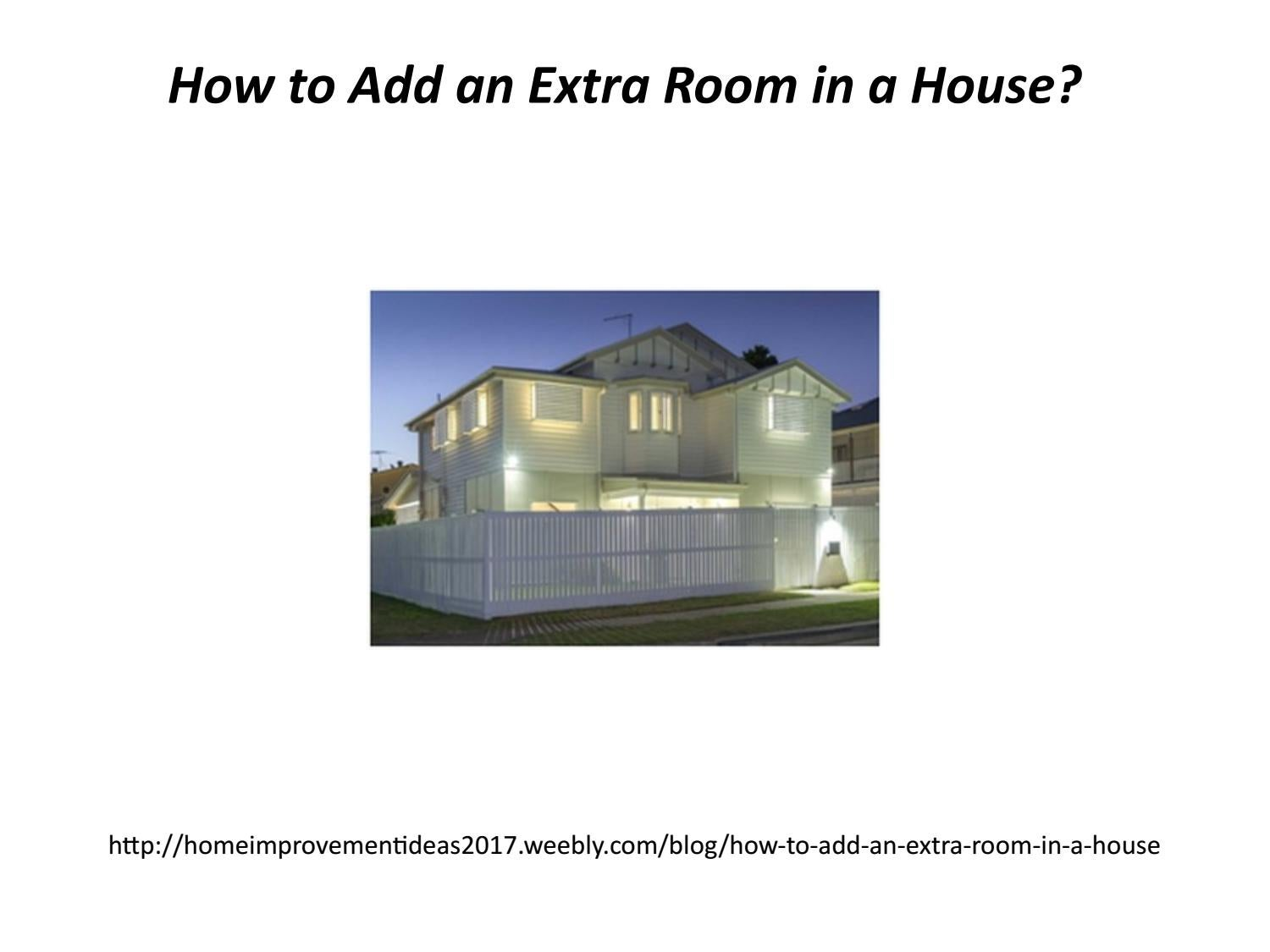 How To Add An Extra Room In A House