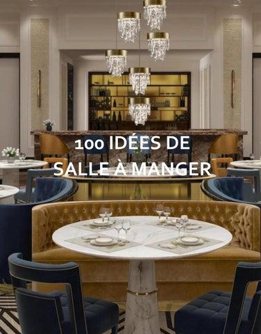 100 IDÉES DE SALLE À MANGER by BRABBU DESIGN FORCES - issuu