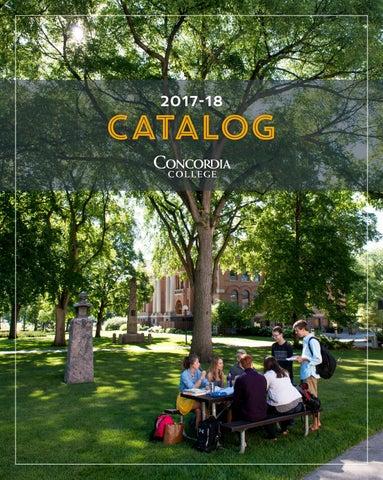 Academic Catalog 2017 18 By Concordia College Issuu