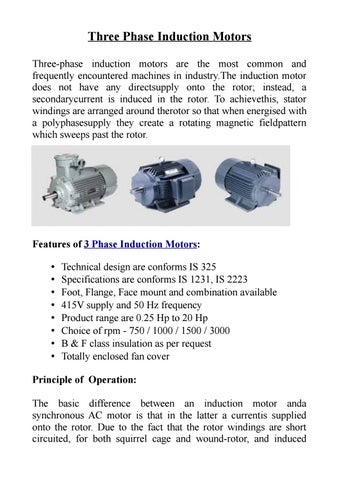 Three Phase Induction Motors Three-phase induction motors are the most common and frequently encountered machines in industry.The induction motor does not ...