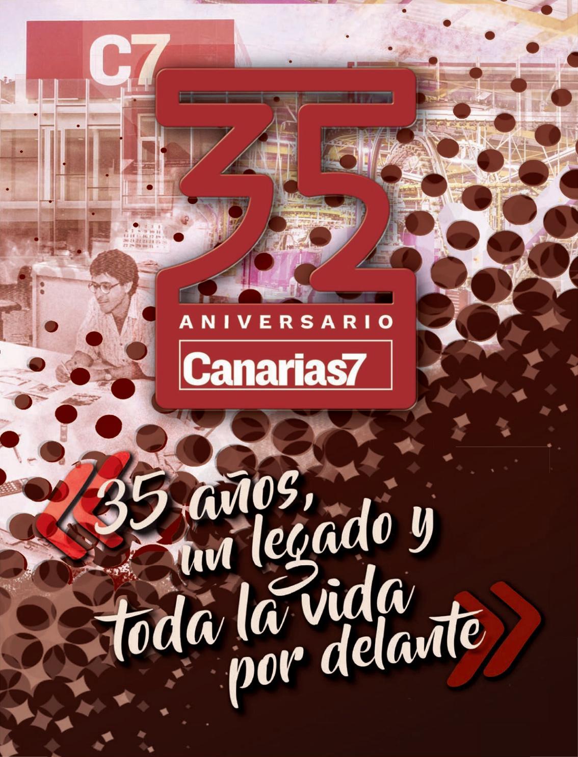 35 aniversario de Canarias7 by Informaciones Canarias, SA - issuu