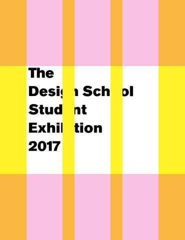 Student Exhibition Catalog 2017 by The Design School, ASU