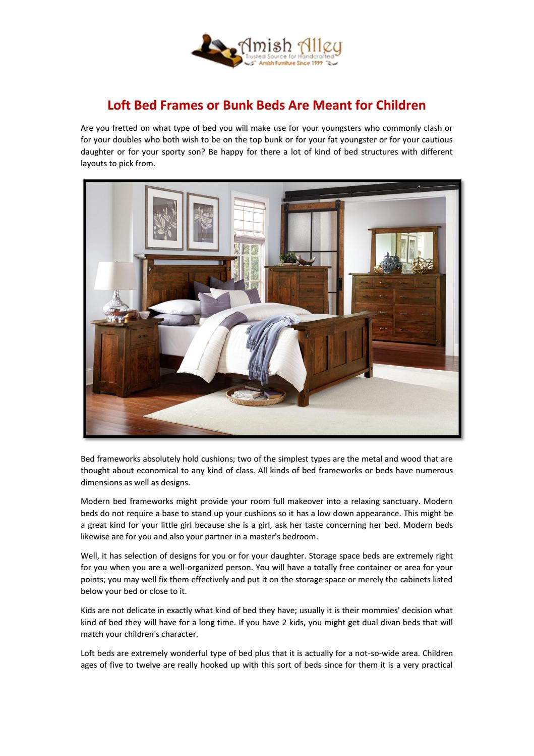 Picture of: Loft Bed Frames Or Bunk Beds Are Meant For Children By Amish Alley Issuu
