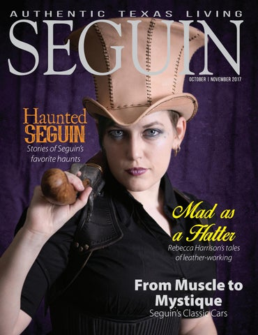 Seguin Magazine Octobernovember 2017 By Seguin Gazette Issuu