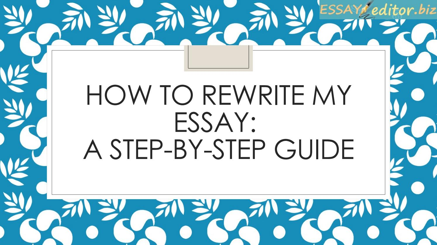 how to rewrite my essay step by step guide by essay editor issuu
