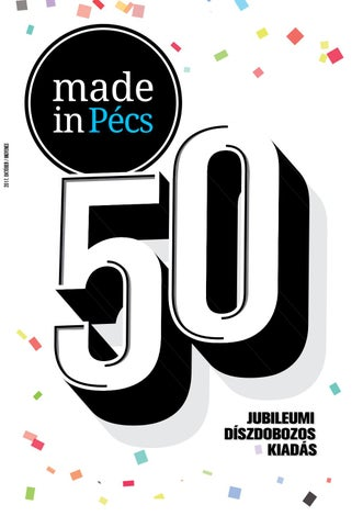 a5d870414f Made in Pécs V./8. 2017. október by Made in Pécs - issuu