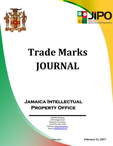 0a091b3046af February 2017 TM Journal by Jamaica Intellectual Property Office - issuu