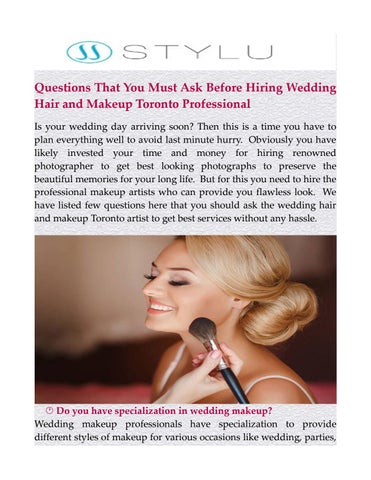 Questions That You Must Ask Before Hiring Wedding Hair and Makeup Toronto Professional Is your wedding day arriving soon? Then this is a time you have to ...