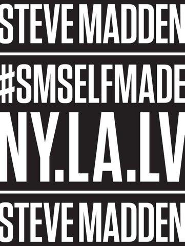 17f5ff1d579 Self Made Mag by Steve Madden - issuu