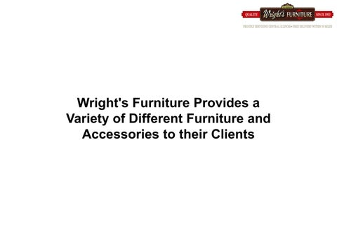 Wright S Furniture Provides A Variety Of Different Furniture And