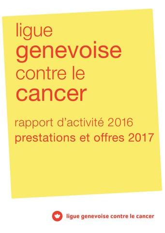 Rapport d activite ligue genevoise contre le cancer 2016 by