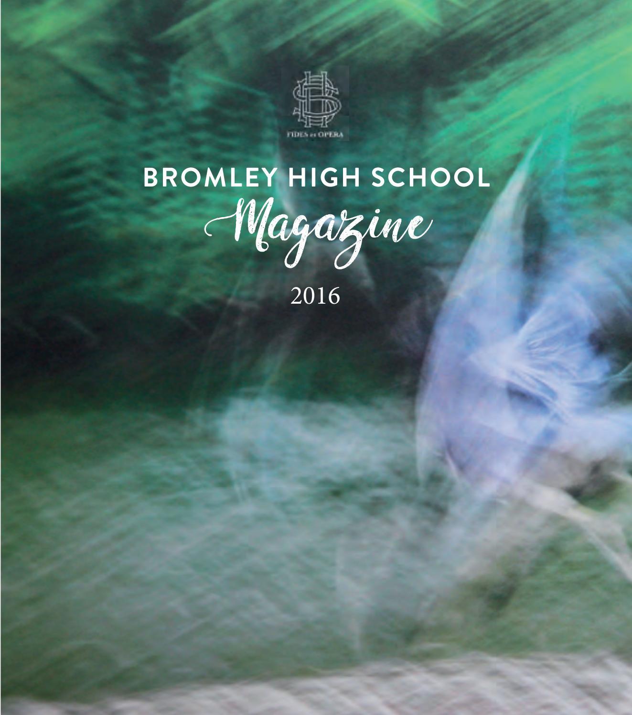 Bromley high school magazine 2016 by Bromley High School GDST - issuu