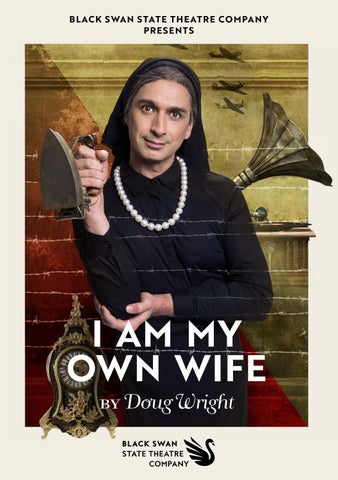 I Am My Own Wife Programme By Black Swan State Theatre Company Issuu